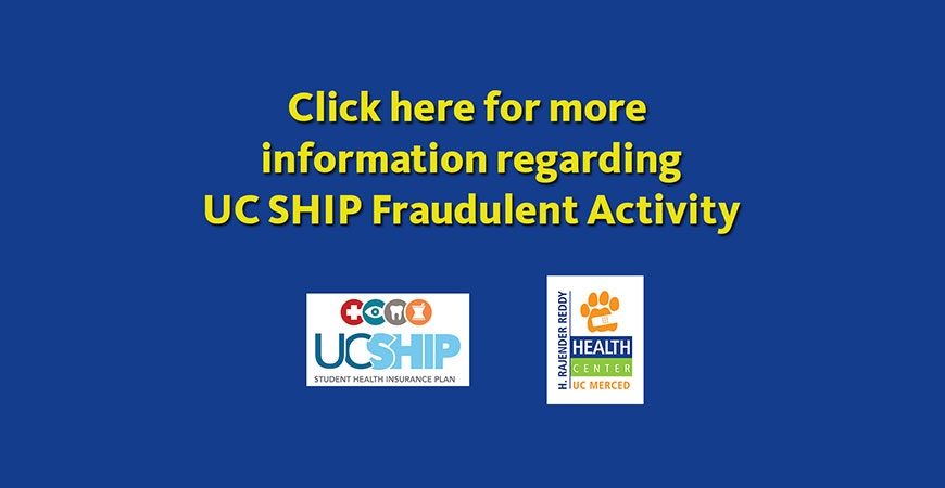 Click Here for more information regarding: UC SHIP Fraudulent Activity Information